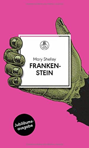 Frankenstein: oder Der moderne Prometheus. Roman (Manesse Bibliothek, Band 3)