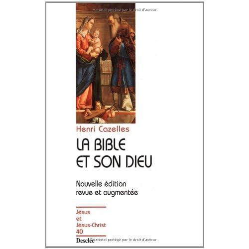 La Bible et son Dieu. Edition 1999