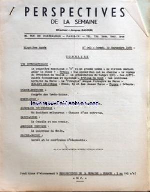 PERSPECTIVES DE LA SEMAINE [No 900] du 19/09/1964 - SOMMAIRE - VIE INTERNATIONALE - LA POUDRIERE ASIATIQUE - K ET SA GROSSE BOMBE - AU VIETNAM PEUT-ON GELER LE CHAOS - FRANCE - UNE OPPOSITION QUI SE CHERCHE - LE VOYAGE DU PRESIDENT DE GAULLE - LA PRESENTATION DU BUDGET 1965 - LES DIFFICULTES ECONOMIQUES ET SOCIALES - AFRIQUE DU NORD - LES PROBLEMES AGRAIRES AU MAROC - LE FRANCAIS LANGUE ETRANGERE AU MAROC - SUD-EST ASIATIQUE - KHANH KY ET LES JEUNES TURCS - CHYPRE - DETENTE - GRANDE-BRETAGNE -