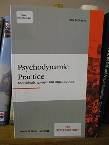 Psychodynamic Practice: Individuals, Groups and Organisations: Volume 14, No. 2, May 2008