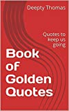 #3: Book of Golden Quotes: Quotes to keep us going