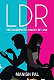 LDR: The Incomplete Circuit of Love (English Edition)
