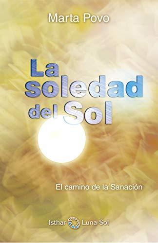 La Soledad Del Sol por Marta Povo Audenis