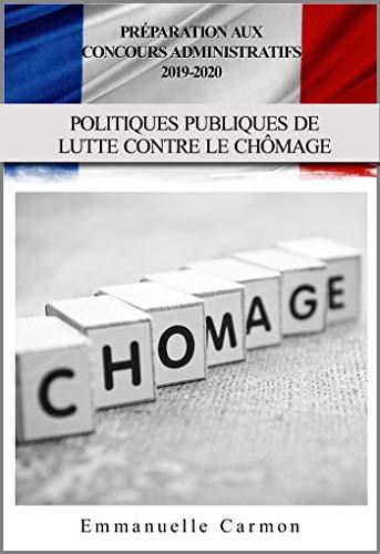 Couverture du livre PREPARATION AUX CONCOURS ADMINISTRATIFS 2019 - 2020: POLITIQUE ECONOMIQUE    LE CHÔMAGE    POLITIQUES PUBLIQUES DE LUTTE CONTRE LE CHÔMAGE