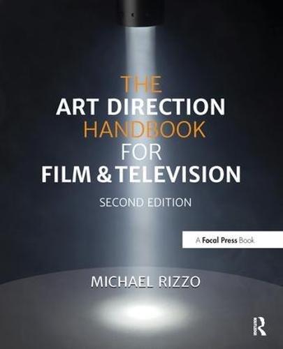The Art Direction Handbook for Film & Television por Michael Rizzo