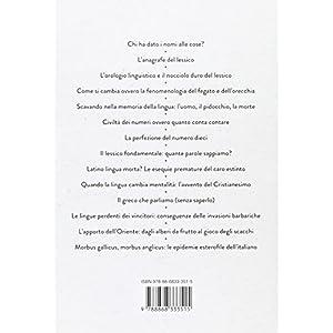 La vita segreta della lingua italiana. Come l'ital