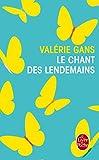 Chant des lendemains (Le) | Gans, Valérie