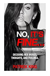 No It's Fine... Decoding her Words, Thoughts, and Feelings.