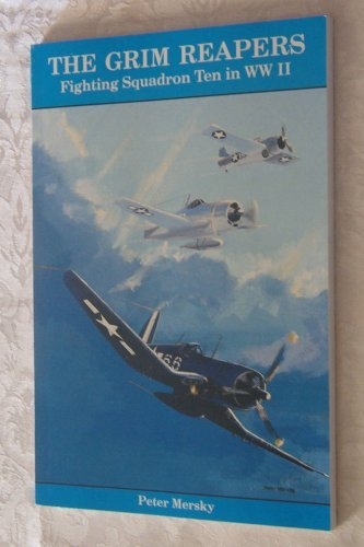 The Grim Reapers: Fighting Squadron Ten in Ww II by Peter B. Mersky (1986-12-30)