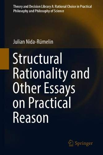 Structural Rationality and Other Essays on Practical Reason (Theory and Decision Library A:, Band 52)