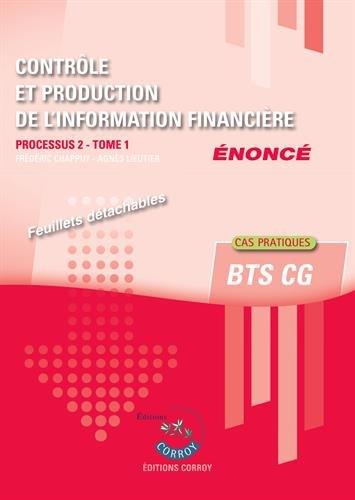 Contrôle et production de l'information financière - Tome 1 - Enoncé: Processus 2 du BTS CG - Cas pratiques.
