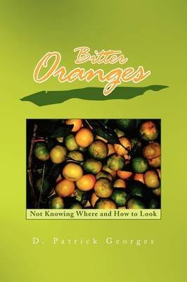 bitter-oranges-by-author-d-patrick-georges-published-on-july-2009