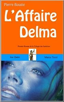 LAffaire Delma (La trilogie des Justiciers t. 1)