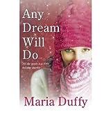 [(Any Dream Will Do)] [ By (author) Maria Duffy ] [November, 2011]