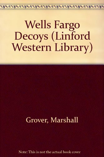 wells-fargo-decoys-linford-western-library