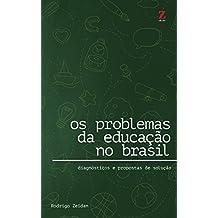 Os problemas da educação no Brasil: Diagnósticos e propostas de solução (Portuguese Edition)