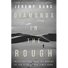 Diamonds In The Rough: Investigations Into the Worlds of Ian Fleming and James Bond