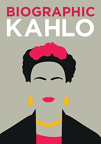 Biographic: Kahlo: Great Lives in Graphic Form -