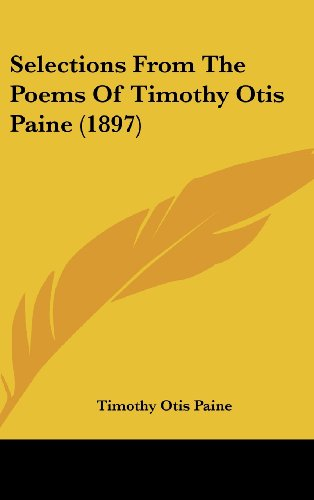 Selections from the Poems of Timothy Otis Paine (1897)