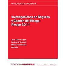 Investigaciones en seguros y gestión del riesgo: Riesgo 2011 (Cuadernos de la Fundación)