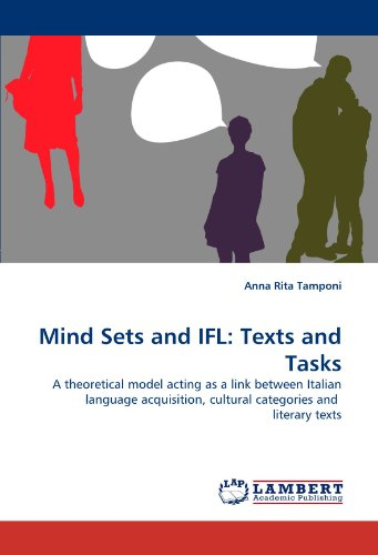 mind-sets-and-ifl-texts-and-tasks-a-theoretical-model-acting-as-a-link-between-italian-language-acqu