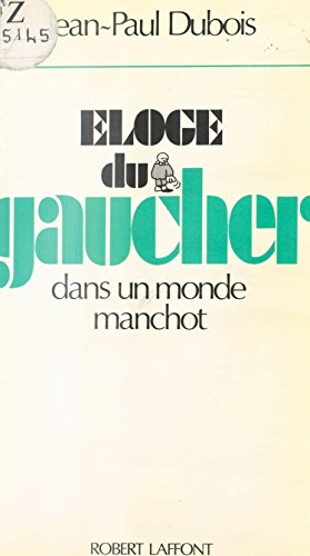 Eloge Du Gaucher Dans Un Monde Manchot