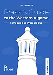 Praski's Guide to the Western Algarve - Ferragudo to Praia da Luz (Praski's Guides)