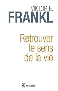 Retrouver le sens de la vie par Viktor Emil Frankl