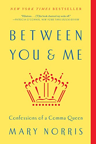 Between You & Me: Confessions of a Comma Queen (English Edition)