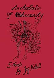 An Aesthetic of Obscenity: Five Novels