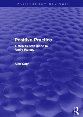 Positive Practice: A Step-by-Step Guide to Family Therapy (Psychology Revivals)