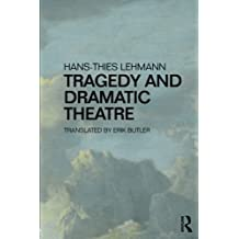 Tragedy and Dramatic Theatre by Hans-Thies Lehmann (2016-05-12)