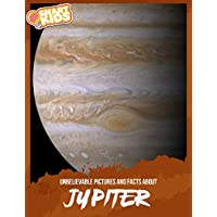 Unbelievable Pictures and Facts About Jupiter