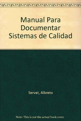 Descargar Libro Manual Para Documentar Sistemas de Calidad de Albreto Servat