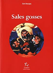 vignette de 'Sales gosses (Sam Beaugey)'