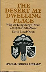 Desert My Dwelling Place: With the Long Range Desert Group in North Africa (Special Forces Library)
