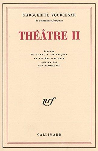 Théâtre (Tome 2) par Marguerite Yourcenar