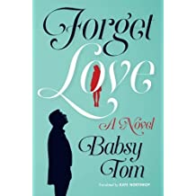 Forget Love: A Novel by Babsy Tom (2014-12-02)
