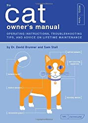 The Cat Owner's Manual: Operating Instructions, Troubleshooting Tips, and Advice on Lifetime Maintenance (Quirk Books) by Dr. David Brunner (2004-08-01)