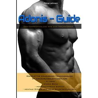 Adonis-Guide: Der kompromisslose Weg zum Traumkoerper