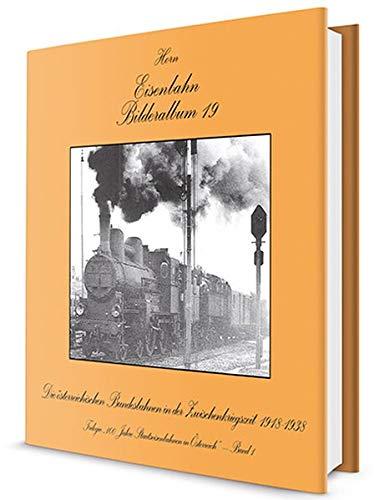 """Die Österreichischen Bundesbahnen in der Zwischenkriegszeit: Band 1 der Trilogie """"100 Jahre Staatseisenbahnen in Österreich"""""""