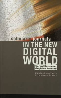 [(Scholarly Journals in the New Electronic World)] [by: Gerard Boismenu]