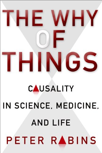 The Why of Things: Causality in Science, Medicine, and Life (English Edition)