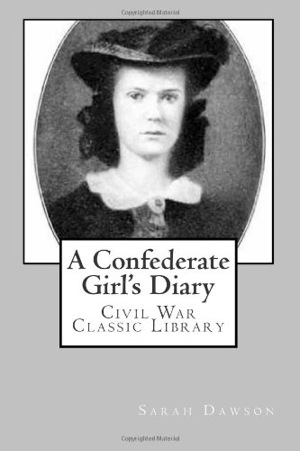 A Confederate Girl's Diary: Civil War Classic Library