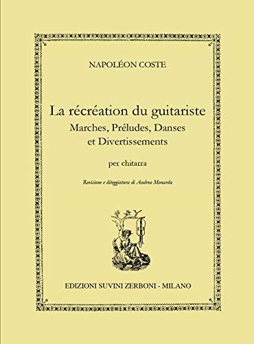 La Récréation du guitariste Marches, Préludes, Danses et Divertissements
