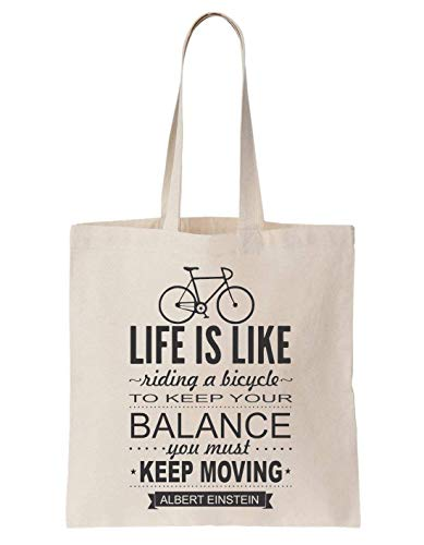 Life Is Like Riding A Bicycle To Keep Your Balance You Must Moving Schultertasche Tote Bag