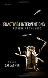 Enactivist Interventions: Rethinking the Mind