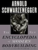 The New Encyclopedia of Modern Bodybuilding [NEW ENCY OF MODERN BODYBUILDIN]