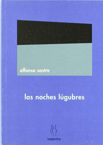 Portada del libro Las noches lúgubres (Narrativa Alfonso Sastre)