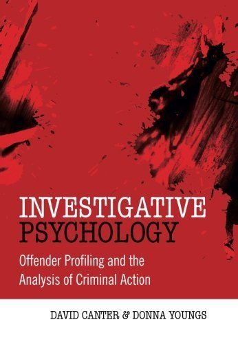 Investigative Psychology: Offender Profiling and the Analysis of Criminal Action by David Canter (2009-12-21)